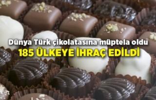 Dünya Türk çikolatasına müptela oldu