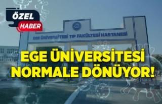 Ege Üniversitesi normale dönüyor!