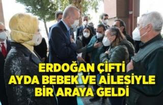 Erdoğan çifti, Ayda bebek ve ailesiyle bir araya...
