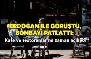 Erdoğan ile görüştü, bombayı patlattı: Kafe...