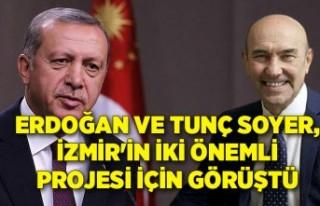 Erdoğan ve Tunç Soyer, İzmir'in iki önemli...