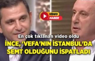 İnce, 'vefa'nın İstanbul'da semt...