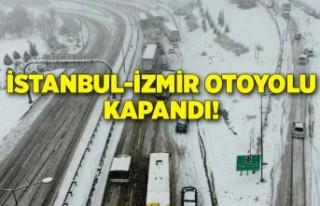 İstanbul-İzmir Otoyolu kapandı!