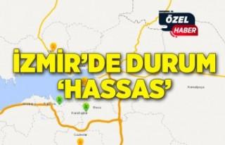 İzmir'de durum 'hassas'