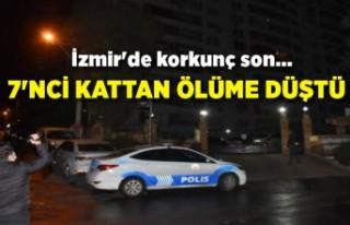 İzmir'de korkunç son... 7'nci kattan ölüme...