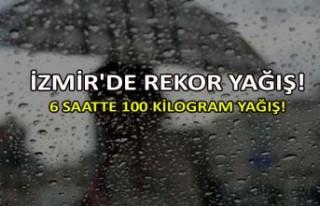 İzmir'de rekor yağış! 6 saatte 100 kilogram...