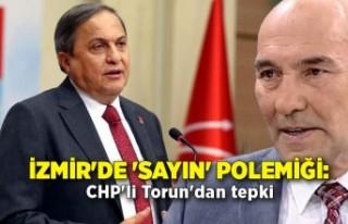 İzmir'de 'Sayın' polemiği: CHP'li...