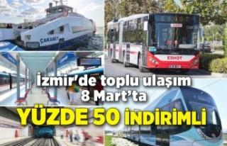 İzmir'de toplu ulaşım 8 Mart'ta yüzde 50...