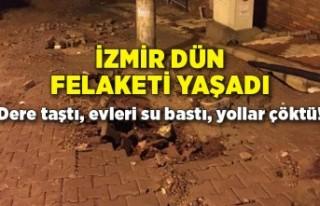 İzmir dün felaketi yaşadı: Dere taştı, evleri...