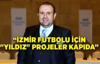 """İzmir futbolu için """"yıldız"""" projeler..."""