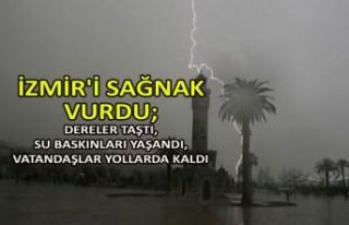İzmir'i sağnak vurdu; Dereler taştı, su...