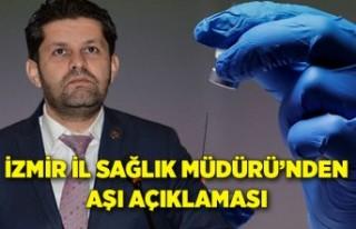 İzmir İl Sağlık Müdürü'nden aşı...