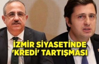 İzmir siyasetinde 'kredi' tartışması