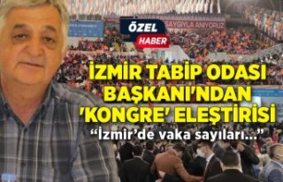 İzmir Tabip Odası Başkanı'ndan 'kongre'...