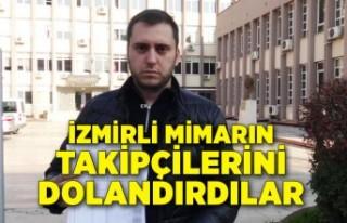 İzmirli mimarın,15 takipçisini 250 bin lira dolandırdılar