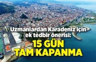 Karadeniz için ek tedbir önerisi: 15 günlük tam...