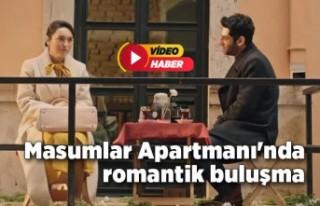 Masumlar Apartmanı'nda romantik buluşma