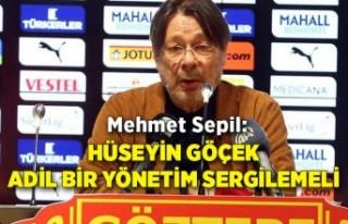 Mehmet Sepil: Hüseyin Göçek adil bir yönetim sergilemeli
