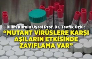 """""""Mutant virüslere karşı aşıların etkisinde..."""