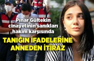Pınar Gültekin cinayetinin sanıkları bir kez daha...