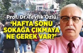 Prof. Dr. Özlü: Kısıtlamadan muaf olanlar gezmeye...