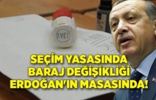 Seçim yasasında baraj değişikliği Erdoğan'ın...