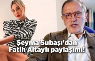 Şeyma Subaşı'dan Fatih Altaylı paylaşımı!