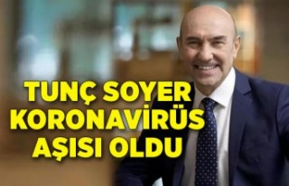 Tunç Soyer koronavirüs aşısı oldu