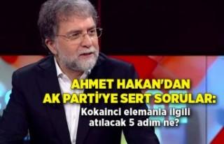 Ahmet Hakan'dan AK Parti'ye sert sorular:...