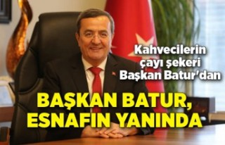 Başkan Batur, esnafın yanında olmaya devam ediyor