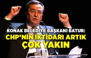 Batur: CHP'nin iktidarı artık çok yakın