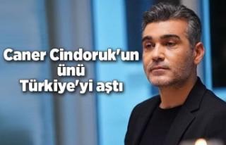 Caner Cindoruk'un ünü Türkiye'yi aştı