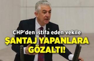 CHP'den istifa eden vekile şantaj yapanlara...