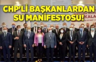 CHP'li Başkanlardan su manifestosu!