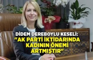 """Didem Dereboylu Keseli: """"AK Parti iktidarında..."""