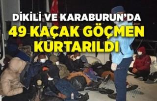 Dikili ve Karaburun'da 49 kaçak göçmen kurtarıldı