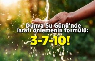 Dünya Su Günü'nde israfı önlemenin formülü:...
