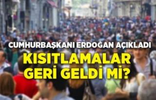 Cumhurbaşkanı Erdoğan açıkladı: Kısıtlamalar...