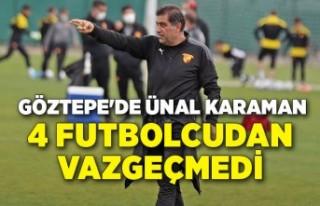 Göztepe'de Ünal Karaman 4 futbolcudan vazgeçmedi