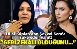 Hilal Kaplan'dan Şevval Sam'a şoke eden...