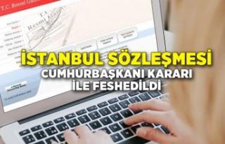 İstanbul Sözleşmesi, Cumhurbaşkanı Kararı ile...