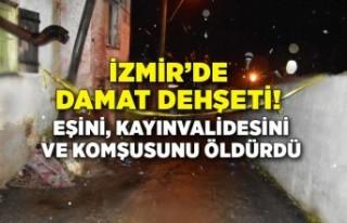 İzmir Bayındır'da damat dehşeti!