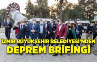 İzmir Büyükşehir Belediyesi'nden deprem brifingi