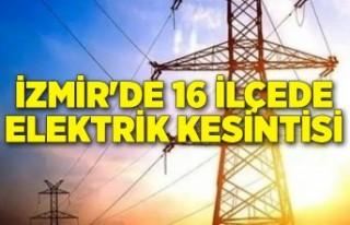 İzmir'de 16 ilçede elektrik kesintisi