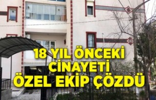 İzmir'de 18 yıl önce işlenen cinayeti özel...
