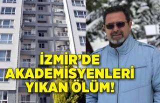İzmir'de akademisyenleri yıkan ölüm!