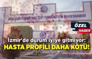 İzmir'de durum iyiye gitmiyor: Hasta profili...