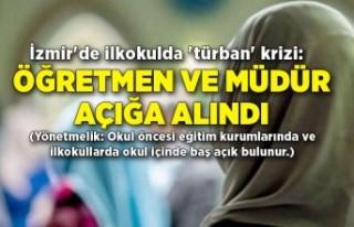 İzmir'de ilkokulda 'türban' krizi:...