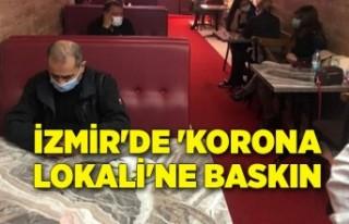 İzmir'de 'korona lokali'ne baskın:...