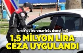 İzmir'de koronavirüs denetimi! 1,5 milyon lira...